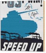 Speed Up Production - Ww2 Wood Print