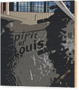 Spirit Of Saint Louis Wood Print