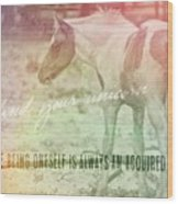 Spotted Pony Quote Wood Print