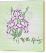 Spring Bouquet  With Three Irises.  Wood Print