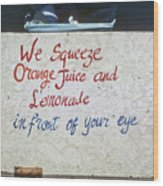 Squeezed Juice Sign Wood Print