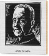 St. Andre Bessette - Jlanb Wood Print