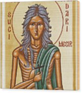 St Mary Of Egypt  Wood Print by Julia Bridget Hayes