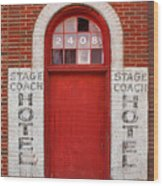 Stagecoach Hotel - Rustic Antique Red Door Home Country Southwest Wood Print