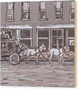Stagecoach In Saratoga Historical Vignette Wood Print