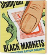 Stamp Out Black Markets Wood Print