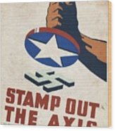 Stamp Out The Axis - Vintagelized Wood Print