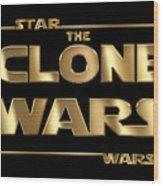 Star Wars The Clone Wars Typography Wood Print