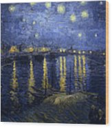 Starry Night Over The Rhone Wood Print