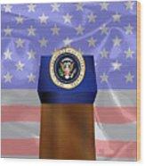 State Of The Union Podium Wood Print