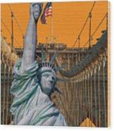Statue Of Liberty - Brooklyn Bridge Wood Print