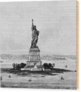 Statue Of Liberty, C1886 Wood Print