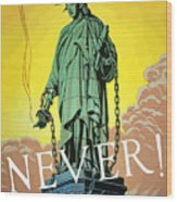Statue Of Liberty In Chains -- Never Wood Print