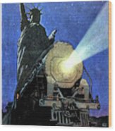 Statue Of Liberty With Steam Train, We Shall Not Fail Wood Print