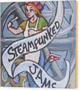 Steampunked Jams Wood Print