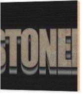 Stoned Tee Wood Print