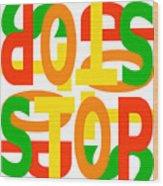 Stop X 4 Wood Print