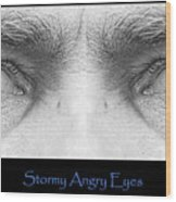 Stormy Angry Eyes Poster Print Wood Print