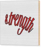 Strength Wood Print