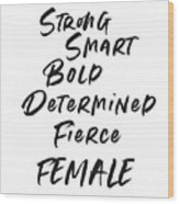 Strong Smart Bold Female- Art By Linda Woods Wood Print