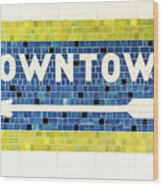 Subway Tile Sign Downtown Wood Print