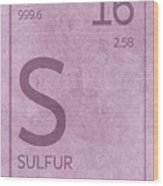 Sulfur Element Symbol Periodic Table Series 016 Wood Print