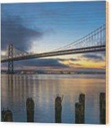 Sunrise At Bay Bridge Wood Print
