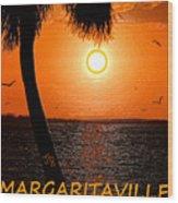 Sunset On Margaritaville Wood Print