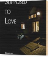 Supposed To Love Book Cover Wood Print