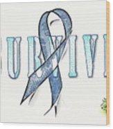 Survive Colon Cancer Wood Print