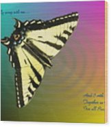 Swallowtail - Come Fly Away With Me Wood Print