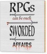 Sworded Affairs Light Wood Print