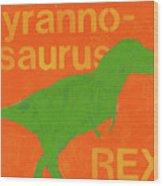 T Rex Wood Print