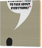 Talk About Everything - Mad Men Poster Don Draper Quote Wood Print