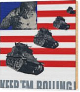 Tanks -- Keep 'em Rolling Wood Print