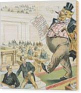 Tariff Lobbyist, 1897 Wood Print
