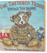 Tattered Teddy Toy Shop Sign Print Wood Print