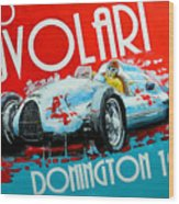 Tazio Nuvolari Auto Union D Donnington 1939 Wood Print