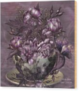 Tea And Roses Wood Print