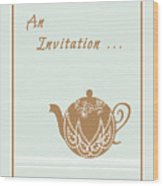 Tea Party Invitation Wood Print