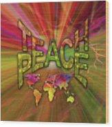 Teach Peace Wood Print