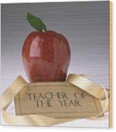 Teacher Of The Year Award Poster Wood Print