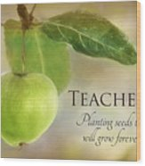 Teachers Wood Print