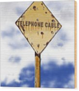 Telephone Cable Sign Wood Print