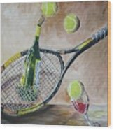 Tennis And Wine Wood Print