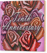 Tenth Anniversary Wood Print