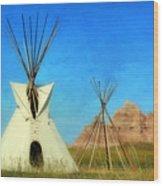 Tepee In Badlands Wood Print