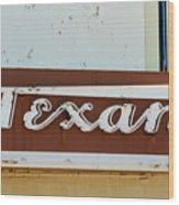Texan Movie Theater Sign Wood Print