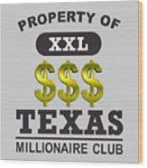 Texas Millionaire Club Wood Print