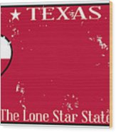 Texas State License Plate With Damage Wood Print